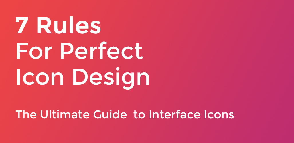 Topic 05 Web Designing - 7 Rules for Perfect Icon Design
